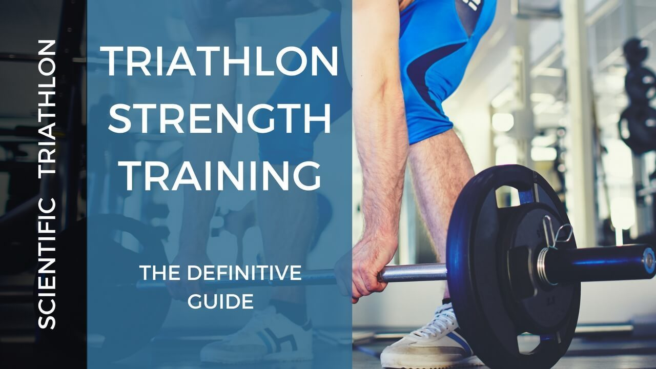Triathlon Strength Training in 2018 - The Definitive Guide