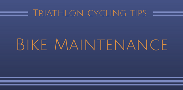 Triathlon cycling tips - Bike maintenance