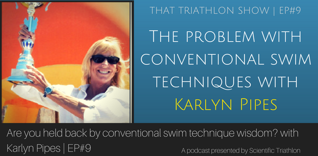 The problem with conventional swim techniques with Karlyn Pipes