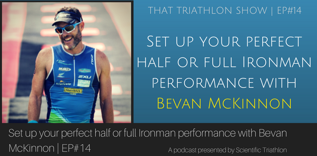 Set up your perfect half or full Ironman performance with Bevan McKinnon