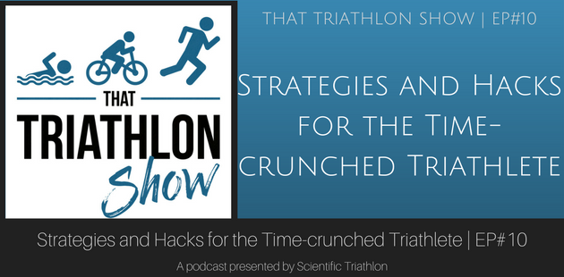 Strategies and Hacks for the Time-crunched Triathlete