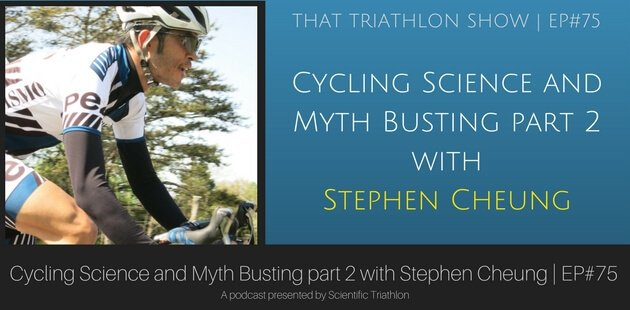 TTS 075- Cycling Science and Myth Busting part 2 with Stephen Cheung