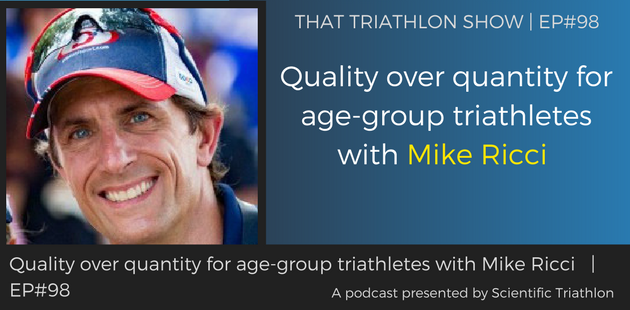TTS098 - Quality over quantity for age-group triathletes with Mike Ricci