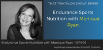 TTS099 - Endurance Sports Nutrition with Monique Ryan
