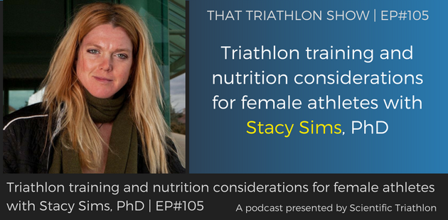 TTS105 - Triathlon training and nutrition considerations for female athletes with Stacy Sims, PhD