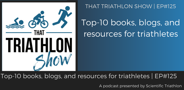 TTS125 - Top-10 books, blogs, and resources for triathletes