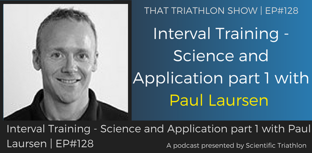 TTS128 - Interval Training - Science and Application part 1 with Paul Laursen