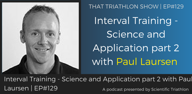 TTS129 - Interval Training - Science and Application part 2 with Paul Laursen