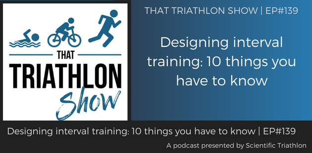 TTS139 - Designing interval training_ 10 things you have to know