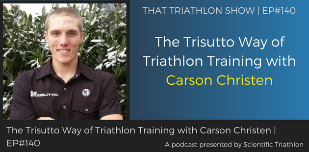 TTS140 - The Trisutto Way of Triathlon Training with Carson Christen