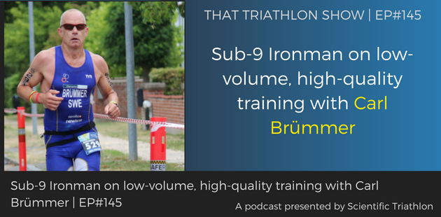 TTS145 - Sub-9 Ironman on low-volume, high-quality training with Carl Brümmer