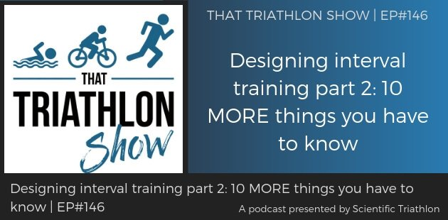 ​Designing interval training part 2: Ten MORE things you have to know