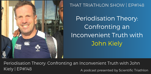 TTS148 - Periodisation Theory_ Confronting an Inconvenient Truth with John Kiely