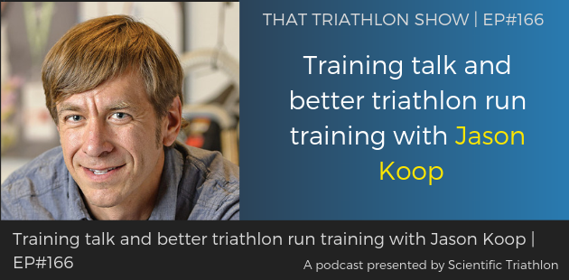 TTS166 - Training talk and better triathlon run training with Jason Koop