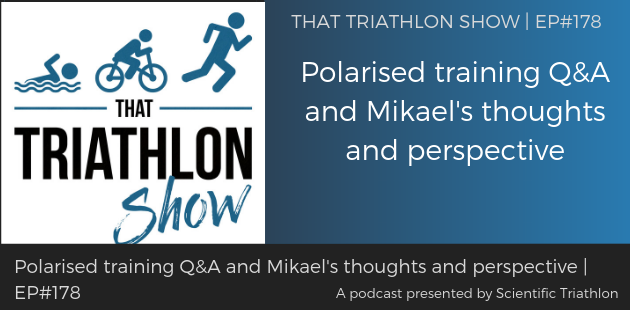 TTS178 - Polarised training Q&A and Mikael's thoughts and perspective
