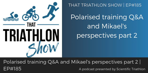 TTS185 - Polarised training Q&A and Mikael's perspectives part 2