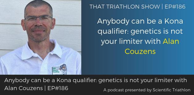 TTS186 - Anybody can be a Kona qualifier_ genetics is not your limiter with Alan Cozens