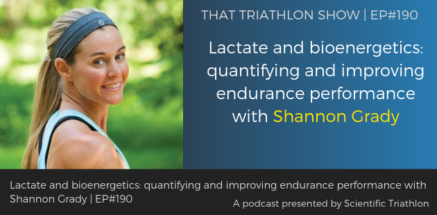 TTS190 - Lactate and bioenergetics_ quantifying and improving endurance performance with Shannon Grady