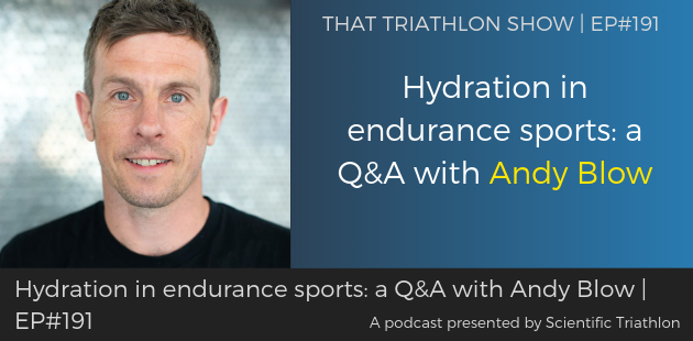 TTS191 - Hydration in endurance sports_ a Q&A with Andy Blow