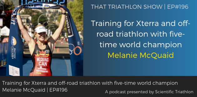 TTS196 - Training for Xterra and off-road triathlon with five-time world champion Melanie McQuaid