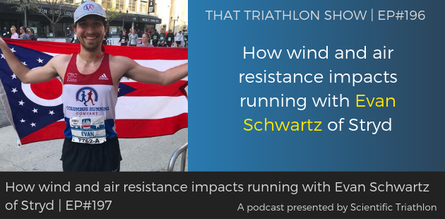 TTS197 - How wind and air resistance impacts running with Evan Schwartz of Stryd