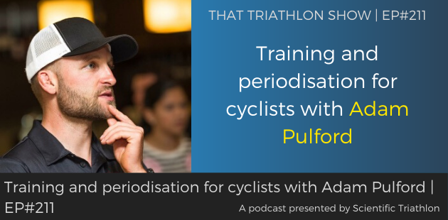 TTS211 - Training and periodisation for cyclists with Adam Pulford